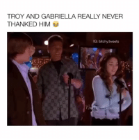 Lol, Social Media, and Videos: TROY AND GABRIELLA REALLY NEVER  THANKED HIM  IG: bitchy tweets LOL! this is @bright.eyesss, go follow her and get her to 110k 😂 she posts the funniest videos on her other social medias ✨