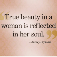 Facts, Memes, and Relationships: True beauty in a  woman is reflected  in her soul  Audrey Hepburn Yes !! ♻️ @thegirlwhogotit 👣👣her !! facts woman women strongwoman strongwomen strength positive relationship relationships lady ladies quotes realtalk realdeal reallife tagafriend lady ladies female couples souls soulmates soul iloveyou ilovehim female regrann ny nyc beauty