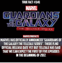 """Memes, Guardian, and Marvel: TRUE FACT #1141  MARVEL  GUARDIANS  THE  THE TELL TALE SER E S  MARVELTRUEFACTS  MARVEL HASOFFICIALLYANNOUNCED GUARDIANSOF  THE GALAXY THE TELLTALE SERIES"""". THERE ISNO  OFFICIAL RELEASE DATE YETBUTTELLTALEHAS SAID  THAT WE CAN EXPECT THE FIRST OF FIVE EPISODES  IN THE BEGINNINGOF2017. Marvel does a damn good job at taking all my money."""