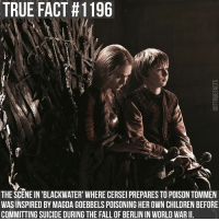 gameofthrones gameofthronesfamily asoiaf asongoficeandfire cerseilannister lenaheadey tommenbaratheon tv follow: TRUE FACT #1196  THE SCENE IN BLACKWATER WHERE CERSEI PREPARES TO POISON TOMMEN  WAS INSPIRED BY MAGDA GOEBBELSPOISONING HEROWN CHILDREN BEFORE  COMMITTING SUICIDE DURING THE FALL OF BERLIN IN WORLD WARII. gameofthrones gameofthronesfamily asoiaf asongoficeandfire cerseilannister lenaheadey tommenbaratheon tv follow