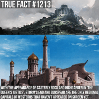 Memes, Ted, and True: TRUE FACT #1213  4446  WITH  THE APPEARANCE OF CASTERLY ROCK AND HIGHGARDEN IN 'THE  QUEEN'S JUSTICE', STORM'S END AND SUNSPEAR ARE THE ONLY REGIONAL  CAPITALS OF WESTEROS THAT HAVEN'T APPEARED ON SCREEN YET Sunspear art by Ted Nasmith gameofthrones gameofthronesfamily asoiaf asongoficeandfire sunspear dorne martell stormsend baratheon highgarden casterlyrock tv follow