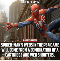 Just incase you were wondering! Anyone plan on getting this? 🕷: TRUE FACT #1516  SPIDER-MAN'S WEBS IN THE PS4 GAME  WILL COME FROM A COMBINATION OF A  CARTRIDGE AND WEB SHOOTERS. Just incase you were wondering! Anyone plan on getting this? 🕷