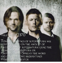 I'll be tweeting :) • Creds to @thesam.winchester: TRUE FACT 2370  TONIGHT INGS OF SUPERNATURAL WILL  MOSTI DEPEND ON  THE AMOUNT OF  TWE  ABOUT SUPERNATURAL USING THE  HASHTAG 7 SUPERNATURAL OR  SUPERNATURAL ISPREAD THE WORD  AND LETS GET SOME HIGH RATINGS  @THE SAM WINCHESTER I'll be tweeting :) • Creds to @thesam.winchester