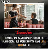 Bad, Facts, and Love: TRUE FACT  ENTERTAIN FACTS  EMMA STONE WAS ORIGINALLY SOUGHT TO  PLAY DEBORA, BUT DROPPED OUT TO MAKE LA LA  LAND (2016. Who knew? Both have great reviews! QOTD: Do you think Emma would have done a better job in Baby Driver than she did in La La Land? (Not saying she did a bad job in La La Land) 🎥 • strangerthings gameofthrones thewalkingdead gotham arrow cars3 justiceleague movies thehouse tvshows theflash warfortheplanetoftheapes themist americangods youtube got marvel fearthewalkingdead starwars dbz mw love followme wwe like spiderman babydriver transformers homecoming lalaland