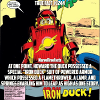 "Memes, Brilliant, and 🤖: TRUE FAIT 1244  CLAUDE  6HY 15NIT  THE WORD  MarveITrueFacts  AT ONE POINT HOWARDTHEOUCKPOSSESSEDA  SPECIAL""IRONDUCK SUITOFPOWERED ARMOR  WHICH POSSESSEDAFLAMETHROWERALAMAAND  SPRINGSLENABLINGHIMTOLEAAASHIGHASONE STORY  STABBING BRILLIANTLY  INTO THE DARK OF  ADVERSITY LOVNS  GLEAMMINGLy ARMOR.  GIRDED FOR THE  COMING STRUGGLE  STANDS Howard: ""Can I copy your homework?"" 🦆 Tony: ""Yeah just change it a bit so it doesn't look obvious."" 😎"