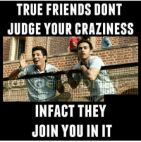 Double Tap if you've such friends 👻 TAG all your crazily weird friends 😂😂 Bff Stories . ➡️ @ommy_007: TRUE FRIENDS DONT  JUDGE YOUR CRAZINESS  INFACT THEY  JOIN YOU IN IT Double Tap if you've such friends 👻 TAG all your crazily weird friends 😂😂 Bff Stories . ➡️ @ommy_007