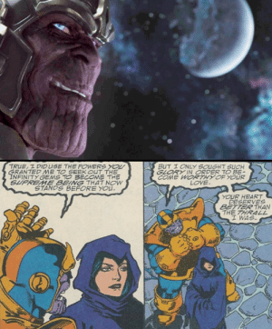 "In the post-credit scene of the original Avengers (2012) Thanos smiles when told that ""To challenge (The Avengers) is to court Death."" This is a reference to his motivation in the original comics where Thanos' goal is to literally court, or gain the affection of, Death herself: TRUE, I DIDUSE THE POWERS YOU  GRANTED ME TO SEEK OUT THE  INFINITY GEMS TO BECOME THE  SUPREME BEING THAT NOW  STANDS BEFORE YOU.  BUT I ONLY SOUGHT SUCH  GLORY IN ORDER TO BE-  COME WORTHY OF YOUR  LOVE.  YOUR HEART  DESERVES  BETTER THAN  THE THRALL  I WAS. In the post-credit scene of the original Avengers (2012) Thanos smiles when told that ""To challenge (The Avengers) is to court Death."" This is a reference to his motivation in the original comics where Thanos' goal is to literally court, or gain the affection of, Death herself"