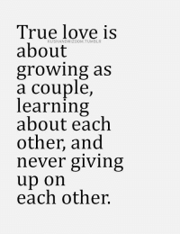 love tumblr: True love is  KUSHANDWIZDOM TUMBLR  about  growing as  a couple  learning  about each  other, and  never giving  up on  each other.