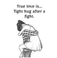 Fight: True love is..  Tight hug after a  fight.