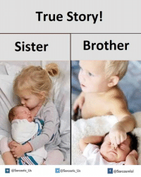 Sisters, Brother, and Brothers: True Story!  Brother  Sister  @Sarcastic Us  @Sarcastic Us  f  @Sarcasmlol