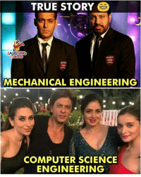 True, Computer, and Science: TRUE STORY  LAUGHING  MECHANICAL ENGINEERING  COMPUTER SCIENCE  ENGINEERING
