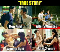 That's So True.. Isn't it girls..??  :V  3:): TRUE STORY  Men Fight  GME  After 5 Minutes  After years  Women fight That's So True.. Isn't it girls..??  :V  3:)