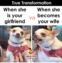 True, Wife, and Girlfriend: True Transformation  When she When she  V/s  Is your  girlfriend  becomes  your wife  ULY LU  LAUGHINO  014羽