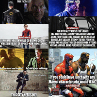 Memes, Spiderman, and 🤖: TRUEFACT #1225  TRUE FACT #1227  Marvel Truefacts  THEOFFICIALSYNOPSISFOR LOGAN:  INANEAR FUTURE. A WEARYLOGAN CARES FOR AN  AILINGPROFESSORXINAHIDEOUTONTHEMEXICAN  MarvelTrue Facts  BORDER. BUTLOGAN'SATTEMPTTOHIDE FROMTHE  MICHAEL KEATON WOULD DO BATMAN OUOTES  WORLDAND HIS LEGACY ARE Up-ENDED WHENAYOUNG  WHILE ON THE SET OF SPIDERMAN: HOMECOMING  MUTANT ARRIVES BEING pURSDED BYDARK FORCES.  Have you heard from Daredevin Hesaid hewas on his Way.  IG MarvelTrue Facts  you could have lunchwith any  Marvel character whowoulditbep  IG: ManelTrueFacts  THIS CITY NEEDS ME! Love Marvel? Follow @marveltruefacts! 🔥 They post daily facts, memes, news, and more! 💥 @marveltruefacts 👈🏻 @marveltruefacts 👈🏻