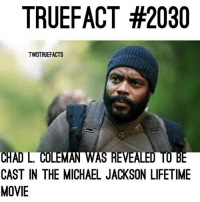 Memes, Michael Jackson, and Lifetime: TRUEFACT #2030  TWDTRUEFACTS  CHAD L COLE  W  CAST IN THE MICHAEL JACKSON LIFETIME  MOVIE twd thewalkingdead season7 apocalypse zombieapocalypse sundayswillbedeadtome sundaysbelongtothedead sundaysaredeadtome isitfebuaryyet tryesse chadcoleman twdtruefacts_