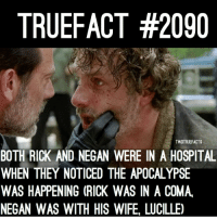 Rick and Negan... TWD TheWalkingDead WalkingDead: TRUEFACT #2090  TWDTRUEFACTS  BOTH RICK AND NEGAN WERE IN A HOSPITAL  WHEN THEY NOTICED THE APOCALYPSE  WAS HAPPENING (RICK WAS IN A COMA  NEGAN WAS WITH HIS WIFE. LUCILLE) Rick and Negan... TWD TheWalkingDead WalkingDead