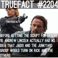 Andrew Lincoln didn't know ! walkingdead thewalkingdead twd: TRUEFACT #2204  TWDTRUEFACTS  BEFORE GETTING THE SCRIPT FOR EPISODE  16. ANDREW LINCOLN ACTUALLY HAD NO  IDEA THAT JADIS AND THE JUNKYARD  GROUP WOULD TURN ON RICK AND THE  OTHERS Andrew Lincoln didn't know ! walkingdead thewalkingdead twd