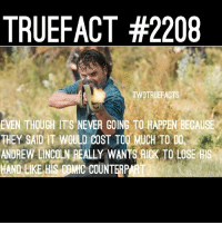 He almost lost both hands last episode!!! twd walkingdead thewalkingdead rickgrimes -Co: TRUEFACT #2208  TWDTRUEFACTS  EVEN THOUCH ITs NEVER GOING TO HAPPEN BECAusE  THEY SAID IT WOULD COST TO MUCH TO DO  ANDREW LINCOLN REALLY WANTS RICK TO LOSE AIS  HAND LIKE HI COMIC COUNTERPA He almost lost both hands last episode!!! twd walkingdead thewalkingdead rickgrimes -Co