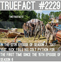 Rick and his Python, better love story than Twilight :') thewalkingdead walkingdead twd: TRUEFACT #2229  TWDTRUEFACTS  MA  IN THE 12TH EPISODE OF SEASON 7 SAY  YES RICK FIRES HIS COLT PYTHON FOR  A  THE FIRST TIME SINCE THE 15TH EPISODE OF  SEASON 6 Rick and his Python, better love story than Twilight :') thewalkingdead walkingdead twd