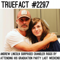 Andrew and Chandler! thewalkingdead twd walkingdead AndrewLincoln ChandlerRiggs: TRUEFACT #2297  ANDREW LINCOLN SURPRISED CHANDLER RIGGS BY  ATTENDING HIS GRADUATION PARTY LAST WEEKEND Andrew and Chandler! thewalkingdead twd walkingdead AndrewLincoln ChandlerRiggs
