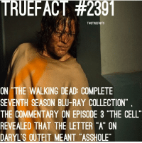 """Ever wondered what the letter A meant on Daryl's prison outfit? TheWalkingDead WalkingDead TWD DarylDixon NormanReedus: TRUEFACT #2301  TWDTRUEFACTS  ON THE WALKING DEAD: COMPLETE  SEVENTH SEASON BLU-RAY COLLECTION  THE COMMENTARY ON EPISODE 3 """"THE CELL  REVEALED THAT THE LETTER """"A"""" ON  DARYL'S OUTEIT MEANT """"ASSHOLE Ever wondered what the letter A meant on Daryl's prison outfit? TheWalkingDead WalkingDead TWD DarylDixon NormanReedus"""