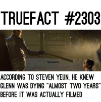 """Memes, According, and 🤖: TRUEFACT #2303  TWDTRUEFACTS  ACCORDING TO STEVEN YEUN HE KNEW  GLENN WAS DYING ALMOST TWO YEARS""""  BEFORE IT WAS ACTUALLY FILMED Almost Two Years.. Damn.. thewalkingdead twd walkingdead ripglennrhee ripglenn stevenyeun"""