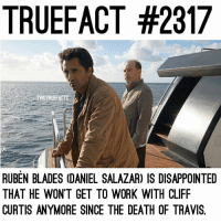 Disappointed, Memes, and Work: TRUEFACT #2317  RUBEN BLADES (DANIEL SALAZAR) IS DISAPPOINTED  THAT HE WON'T GET TO WORK WITH CLIFF  CURTIS ANYMORE SINCE THE DEATH OF TRAVIS. Daniel Salazar is aliveeee! TheWalkingDead TWD WalkingDead