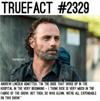 """I'd always hoped that it would end with Rick since it started with him... what ending do you hope for?💁🏼 TheWalkingDead TWD WalkingDead - Co-Owner: TRUEFACT #2329  TWDTRUEFACTS  ANDREW LINCOLN ADMITTED, """"TM THE DUDE THAT WOKE UP IN THE  HOSPITAL IN THE VERY BEGINNING I THINK RICK IS VERY MUCH IN THE  FABRIC OF THE SHOW. BUT THEN. SO WAS GLENN. WE'RE ALL EXPENDABLE  ON THIS SHOW I'd always hoped that it would end with Rick since it started with him... what ending do you hope for?💁🏼 TheWalkingDead TWD WalkingDead - Co-Owner"""
