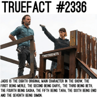 A second post on Jadis in the space of 48 hours.. don't hate me😳 TheWalkingDead TWD WalkingDead - Co-Owner: TRUEFACT #2336  TWDTRUEFACTS  JADIS IS THE EIGHTH ORIGINAL MAIN CHARACTER IN THE SHOW, THE  FIRST BEING MERLE, THE SECOND BEING DARYL, THE THIRD BEING BETH,  THE FOURTH BEING SASHA, THE FIFTH BEING TARA, THE SIXTH BEING ENID  AND THE SEVENTH BEING SIMON. A second post on Jadis in the space of 48 hours.. don't hate me😳 TheWalkingDead TWD WalkingDead - Co-Owner