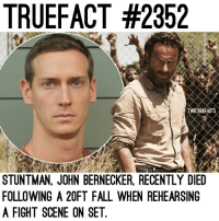 Many of you had asked us about John Bernecker and how he was doing but he unfortunately passed away in hospital a few hours ago. RIP John. TheWalkingDead TWD WalkingDead - Co-Owner: TRUEFACT #2352  TWDTRUEFACTS  STUNTMAN, JOHN BERNECKER, RECENTLY DIED  FOLLOWING A 20FT FALL WHEN REHEARSING  A FIGHT SCENE ON SET Many of you had asked us about John Bernecker and how he was doing but he unfortunately passed away in hospital a few hours ago. RIP John. TheWalkingDead TWD WalkingDead - Co-Owner