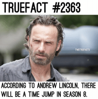 I wonder when...🙆🏼 TheWalkingDead TWD WalkingDead - Co-Owner: TRUEFACT #2363  TWDTRUEFACTS  ACCORDING TO ANDREW LINCOLN, THERE  WILL BE A TIME JUMP IN SEASON 8. I wonder when...🙆🏼 TheWalkingDead TWD WalkingDead - Co-Owner
