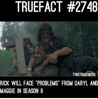 "Memes, 🤖, and Twd: TRUEFACT #2748  TWDTRUEFACTS  RICK WILL FACE ""PROBLEMS"" FROM DARYL AND  MAGGIE IN SEASON 9 Hmmm enough problems for one of them to execute Rick...? 🤔 walkingdead thewalkingdead twd"