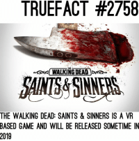 The Walking Dead: Saints & Sinners. walkingdead thewalkingdead twd: TRUEFACT #2758  THE  KI WALKING DEAD )Dea  &  AMS&SINNERS  THE WALKING DEAD: SAINTS & SINNERS IS A VR  BASED GAME AND WILL BE RELEASED SOMETIME IN  2019 The Walking Dead: Saints & Sinners. walkingdead thewalkingdead twd