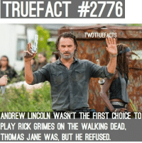 Couldn't imagine anyone else portraying rick tbh. thewalkingdead walkingdead twd: TRUEFACT  #2776  TWDTRUEFACTS  ANDREW LINCOLN WASN'T THE FIRST CHOICE TO  PLAY RICK GRIMES ON THE WALKING DEAD  THOMAS JANE WAS, BUT HE REFUSED Couldn't imagine anyone else portraying rick tbh. thewalkingdead walkingdead twd
