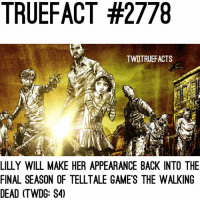 Think Lilly will be happy to see Clementine? walkingdead thewalkingdead twd twdg: TRUEFACT #2778  TWDTRUEFACTS  LILLY WILL MAKE HER APPEARANCE BACK INTO THE  FINAL SEASON OF TELLTALE GAMES THE WALKING  DEAD (TWDG: S4) Think Lilly will be happy to see Clementine? walkingdead thewalkingdead twd twdg