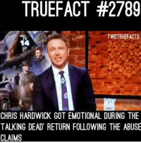 Memes, 🤖, and Got: TRUEFACT #2789  TWDTRUEFACTS  TV  14  LV  aMc  CHRIS HARDWICK GOT EMOTIONAL DURING THE  TALKING DEAD RETURN FOLLOWING THE ABUSE  CLAIMS Things got Emotional last night on TalkingDead ! thewalkingdead walkingdead twd