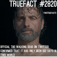 They confirmed the fucked up timeline! Only 2 years have passed! TWD TheWalkingDead walkingdead: TRUEFACT #2820  TWDTRUEFACTS  OFFICIAL THE WALKING DEAD ON TWITTER  CONFIRMED THAT IT HAS ONLY BEEN 632 DAYS IN  TWD WORLD They confirmed the fucked up timeline! Only 2 years have passed! TWD TheWalkingDead walkingdead
