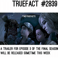 New trailer this week! TWDG thewalkingdead walkingdead twd: TRUEFACT #2839  TWDTRUEFACTS  A TRAILER FOR EPISODE 3 OF THE FINAL SEASON  WILL BE RELEASED SOMETIME THIS WEEK New trailer this week! TWDG thewalkingdead walkingdead twd