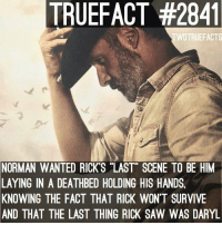 """I'd prefer this too , but like.. not with just Daryl.. Michonne too, tbh. twd thewalkingdead walkingdead: TRUEFACT #2841  TWDTRUEFACTS  NORMAN WANTED RICKS """"LAST"""" SCENE TO BE HIM  LAYING IN A DEATHBED HOLDING HIS HANDS,  KNOWING THE FACT THAT RICK WON'T SURVIVE  AND THAT THE LAST THING RICK SAW WAS DARYL I'd prefer this too , but like.. not with just Daryl.. Michonne too, tbh. twd thewalkingdead walkingdead"""