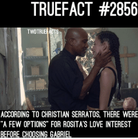 "Love, Memes, and Pregnant: TRUEFACT #2856  TWDTRUEFACTS  ACCORDING TO CHRISTIAN SERRATOS THERE WERE  ""A FEW OPTIONS"" FOR ROSITA'S LOVE INTEREST  BEFORE CHOOSING GABRIEL Just dont do him dirty like how you did Eugene dirty in the comics... 🤦🏽‍♂️ (for those curious what she did in the comics, she cheated on Eugene with Saddiq and he got her pregnant) thewalkingdead twd walkingdead"