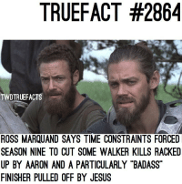 """Hopefully it's in the deleted scenes. walkingdead thewalkingdead twd: TRUEFACT #2864  TWDTRUEFACTS  ROSS MARQUAND SAYS TIME CONSTRAINTS FORCED  SEASON NINE TO CUT SOME WALKER KILLS RACKED  UP BY AARON AND A PARTICULARLY """"BADASS""""  FINISHER PULLED OFF BY JESUS Hopefully it's in the deleted scenes. walkingdead thewalkingdead twd"""