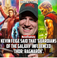 Bbb, Definitely, and Memes: TRUEFACTT BBB  MARV  MarvelTruefacts  KEVIN FEIGE SAID THAT TUARDIANS  OF THE GALAXYINFLUENCED  THOR-RAGNAROK The trailer definitely gave that vibe.
