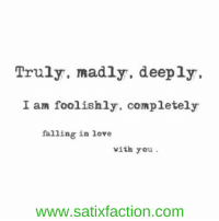 https://t.co/75HP8sHW9O: Truly, madly, deeply,  I am foolishly, completely  falling in love  with you  WWW.Satixfaction.com https://t.co/75HP8sHW9O