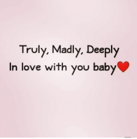 Via @4ulovequotes: Truly. Madly. Deeply  In love with you baby Via @4ulovequotes