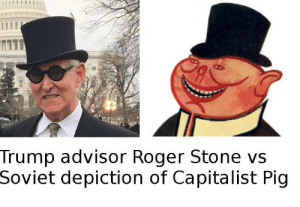 Roger Stone: Trump advisor Roger Stone vs  Soviet depiction of Capitalist Pig