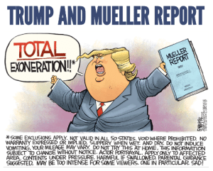 Politics, Pressure, and Under Pressure: TRUMP AND MUELLER REPORT  TOTAL  EXONERATION  MUELLER  REPORT  SOME EXCLUSIONS APPLY. NOT VALID IN ALL 50 STATES, VOIDWHERE PROHIBITED NO  WARRANTY EXPRESSED OR IMPLIED, SLIPPERY WHEN WET. AND DRY. DO NOT INDUCE  VOMITING. YOUR MILEAGE MAY VARY. DO NOT TRY THIS AT HOME, THIS INFORMATION  SUBJECT TO CHANGE WITHOUT NOICE. ACTOR PORTRAYAL. APPLY ONLY TO AFFECTED  AREA. CONTENTS UNDER PRESSURE. HARMFUL IF SWALLOWED. PARENTAL GUIDANCE  SUGGESTED. MAY BE TOO INTENSE FOR SOME VIeWERS. ONE IN PARTICULAR. SAD Some Exclusions Apply!