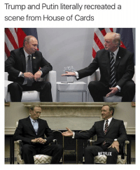 Memes, House, and House of Cards: Trump and Putin literally recreated a  scene from House of Cards  LIX Whoa...follow 👉 @sadmichaeljordan