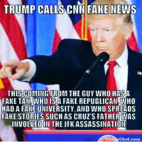TRUMP CALLS CNN FAKE NEWS  THIS COMING FROM THE GUY WHO HAS A  FAKE TAN WHO IS  FAKE REPUBLICAN WHO  HAD A FAKE UNIVERSITY, AND WHO SPREADS  FAKE STORIES SUCH AS CRUZ'S FATHER WAS  INVOLTEDIN THE JFK ASSASSINATION  Irma echef.com @Regrann from @defeattrump2020_ - fakepresident conman fakebusinessman donthecon fakenews fake pissypotus PeeOTUS trumpuniversity youelectedhim