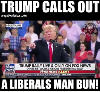 "TRUMP IS AN ABSOLUTE SAVAGE!!!!!!!! 😭😂🇺🇸🇺🇸🇺🇸🇺🇸 ""Go Home to your mom, Darling."" 😂: TRUMP CALLS OUT  KEEPAMERILAUSA  DULUTH, MN  7:19 PM CT  FOX  EWS  TRUMP RALLY LIVE & ONLY ON FOX NEWS  OTHER NETWORKS IGNORE PRESIDENTIAL RALLY  NEWS ALERT  ahanne  THE WORLD, BEHIND URUGUAY TO LEGALIZE POT NATIONWIDE YFOX NEWS  A LIBERALS MAN BUN! TRUMP IS AN ABSOLUTE SAVAGE!!!!!!!! 😭😂🇺🇸🇺🇸🇺🇸🇺🇸 ""Go Home to your mom, Darling."" 😂"