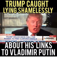 Memes, Vladimir Putin, and 🤖: TRUMP CAUGHT  HACKING HILLARY  LIVE  TRUMP WALKS BACK CALL FOR  MSNBC  RUSSIA TO FIND CLINTON'S EMAILS  ABOUT HIS LINKS  TO VLADIMIR PUTIN